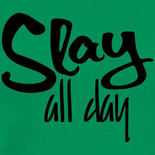 Slay All Day - Men's Premium T-Shirt