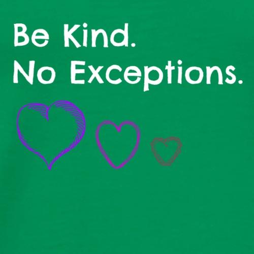 Be Kind. No Exception - Men's Premium T-Shirt