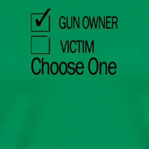 GUN OWNER or VICTIM, Choose One - Men's Premium T-Shirt