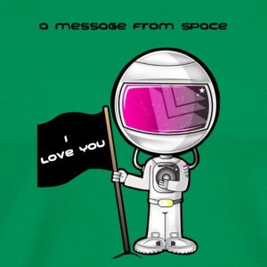Spaceman, Message from space - Men's Premium T-Shirt