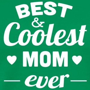 best_and_coolest_mom_ever_white - Men's Premium T-Shirt