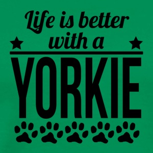 Life Is Better With A Yorkie - Men's Premium T-Shirt