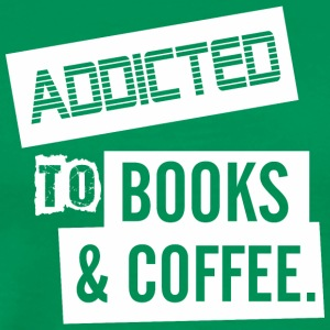 Addicted To Books And Coffee - Men's Premium T-Shirt