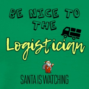 Be nice to the Logistician Santa is watching - Men's Premium T-Shirt