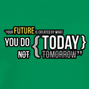Your future depends on your acts! Just go for it! - Men's Premium T-Shirt