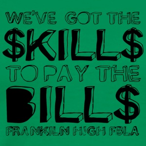 WE VE GOT THE KILL TO PAY THE BILL FRANKLIN HIG - Men's Premium T-Shirt