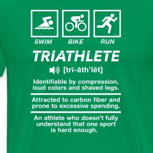 Triathlete Definition Swim Bike Run - Men's Premium T-Shirt