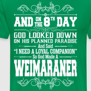 And On The 8th Day God Look Down So God Made A Wei - Men's Premium T-Shirt