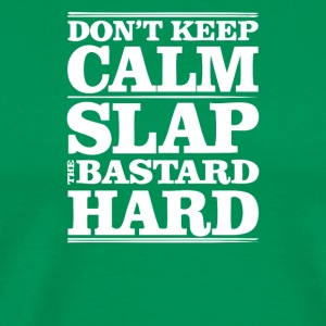 Slap the bastard hard - Men's Premium T-Shirt