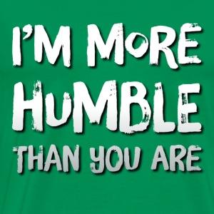 I'm More Humble Than You Are - Men's Premium T-Shirt
