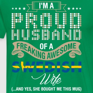 Im A Proud Husband Of A Freaking Awesome Swedish W - Men's Premium T-Shirt