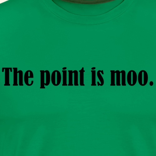 The point is moot. - Men's Premium T-Shirt