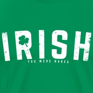 IRISH youwerenaked - Men's Premium T-Shirt