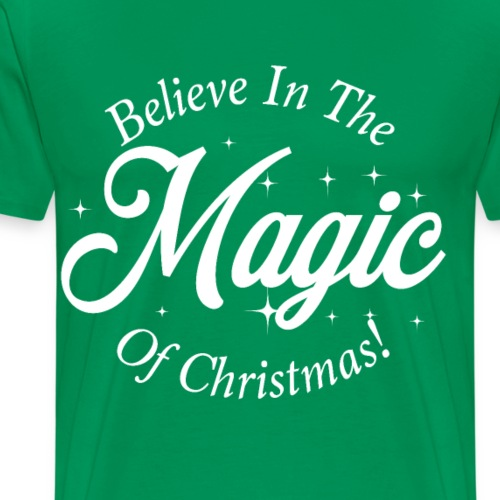 Believe In The Magic of Christmas Design! - Men's Premium T-Shirt