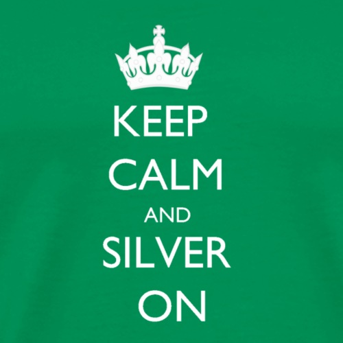 Keep Calm and Silver On - Men's Premium T-Shirt