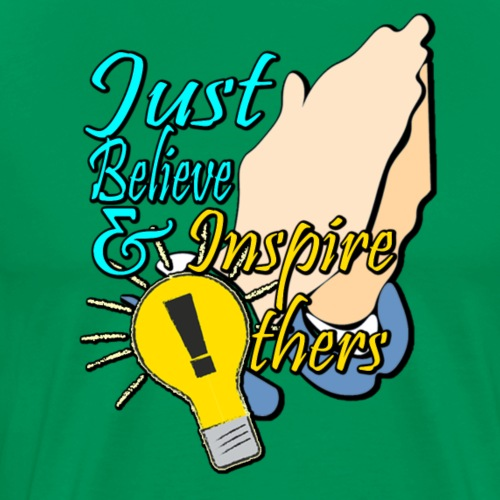 Just Believe and Inspire Others T-shirt - Men's Premium T-Shirt