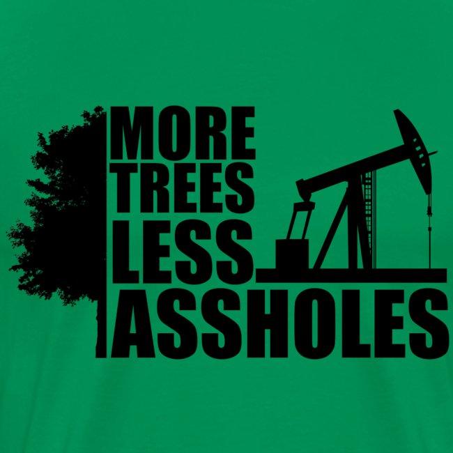 More Trees Less Assholes Black
