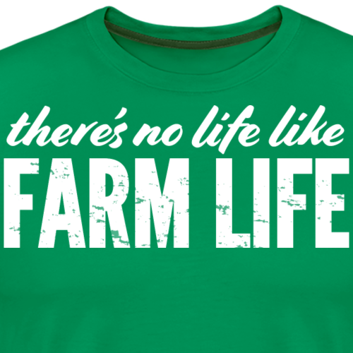 No Life Like Farm Life - Men's Premium T-Shirt
