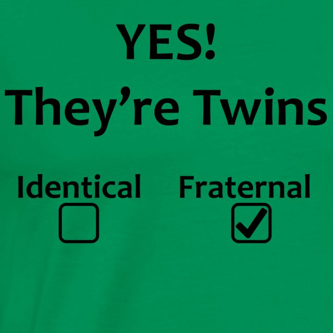 Yes! They're Fraternal Twins!