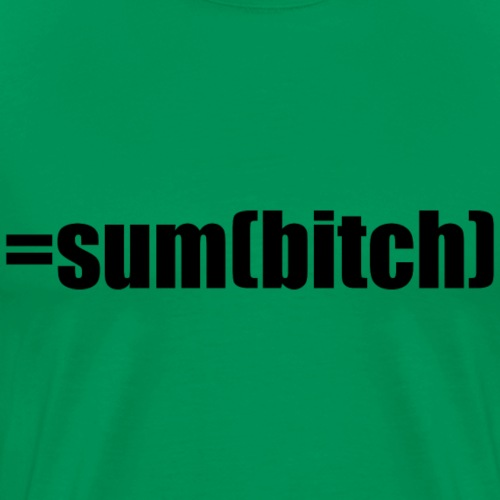 =sum(bitch) - Men's Premium T-Shirt