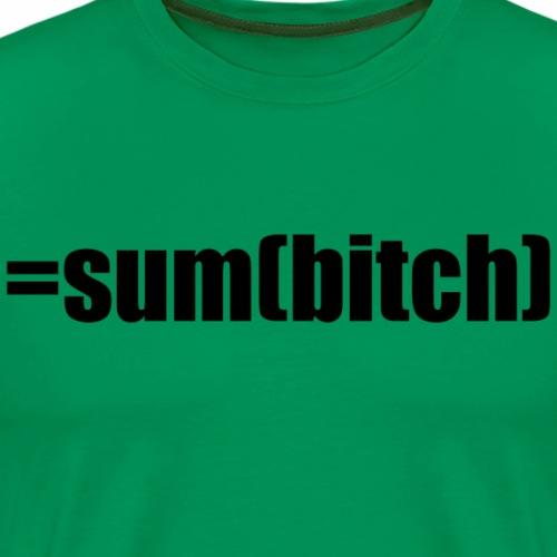 =sum(bitch) - Men's Premium T-Shirt