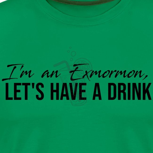 I'm an Exmormon, let's have a drink