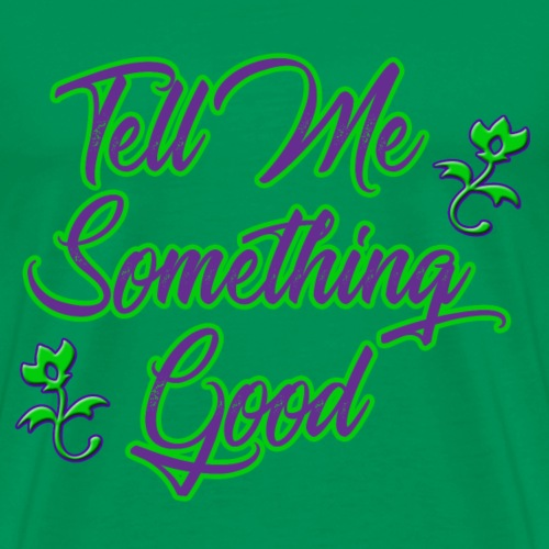 CS - Tell Me Something Good - Men's Premium T-Shirt