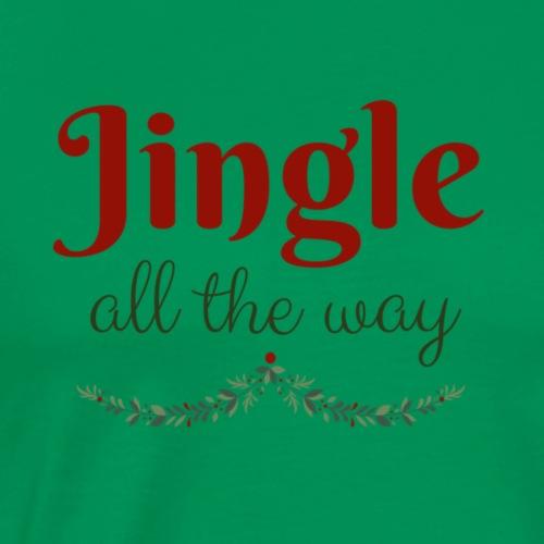 Jingle All The Way - Men's Premium T-Shirt