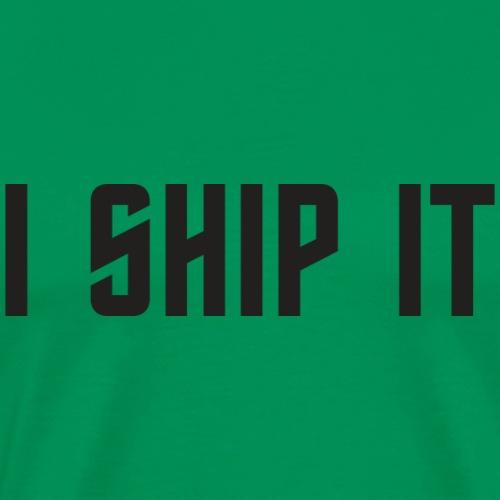 I Ship It Trek Shirt - Men's Premium T-Shirt