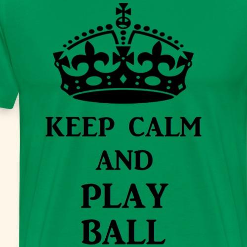 keep calm play ball blk - Men's Premium T-Shirt