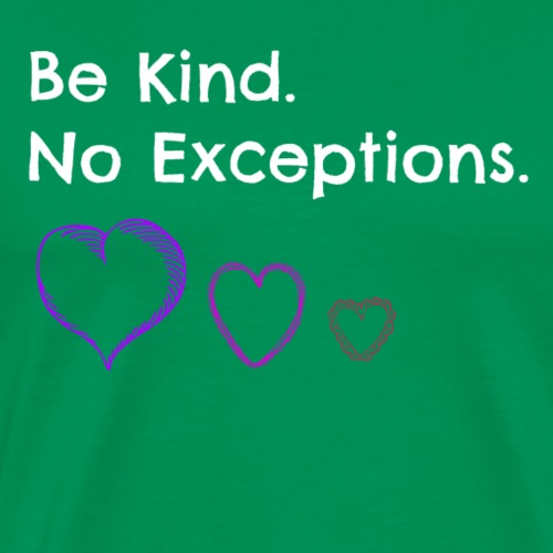 Be Kind. No Exception - Men's Premium T-Shirt