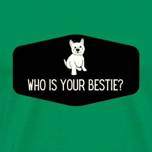 Who is your bestie? - Men's Premium T-Shirt