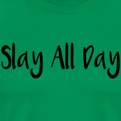 Slay All Day - Men's Premium T-Shirt