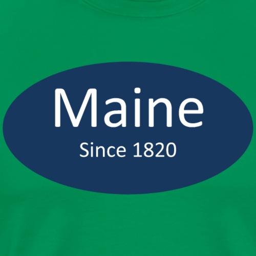 Maine Since 1820 - Men's Premium T-Shirt