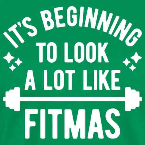 It's Beginning To Look A Lot Like Fitmas - Men's Premium T-Shirt