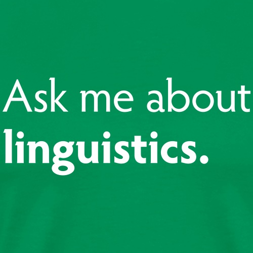 Ask me about linguistics - Men's Premium T-Shirt