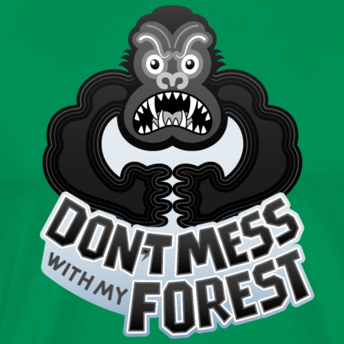 Gorilla warning about not messing with his forest - Men's Premium T-Shirt
