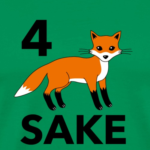 4 fox sake - Men's Premium T-Shirt