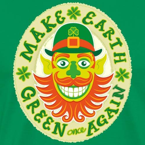 Make Earth green once again St. Patrick Leprechaun - Men's Premium T-Shirt