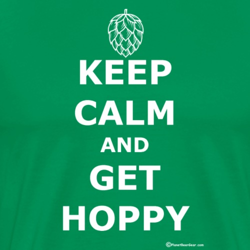 Keep Calm And Get Hoppy - Men's Premium T-Shirt