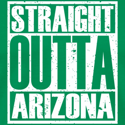 Straight Outta Arizona - Men's Premium T-Shirt