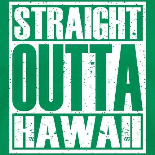 Straight Outta Hawaii - Men's Premium T-Shirt
