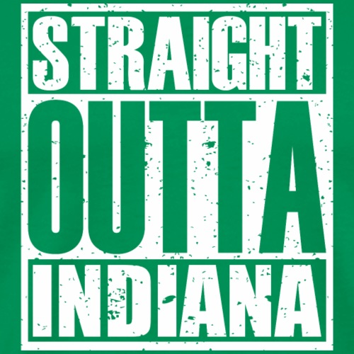 Straight Outta Indiana - Men's Premium T-Shirt