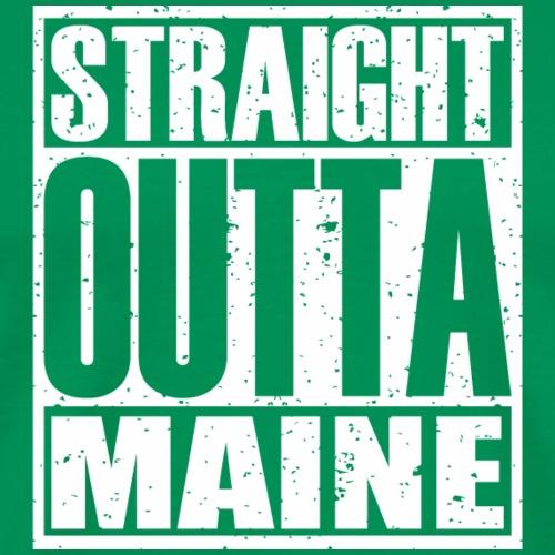 Straight Outta Maine - Men's Premium T-Shirt