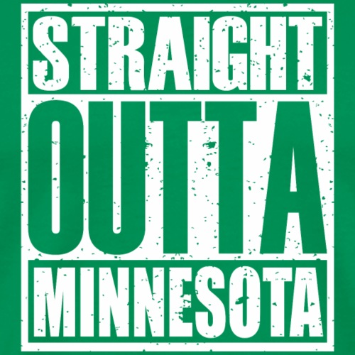 Straight Outta Minnesota - Men's Premium T-Shirt