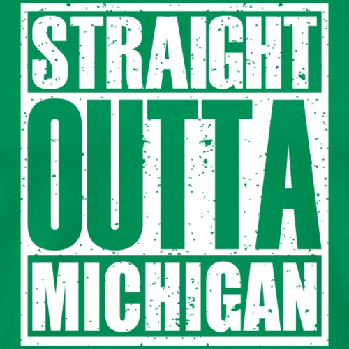 Straight Outta Michigan - Men's Premium T-Shirt