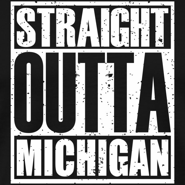 Straight Outta Michigan