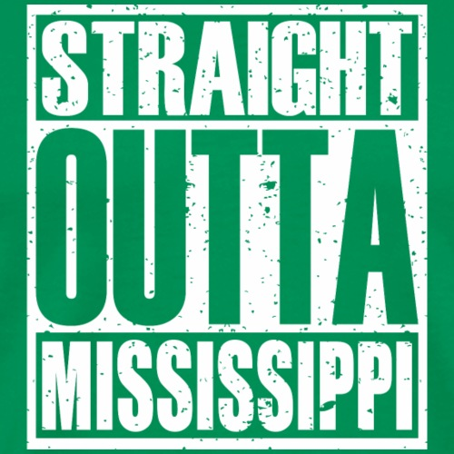 Straight Outta Mississippi - Men's Premium T-Shirt