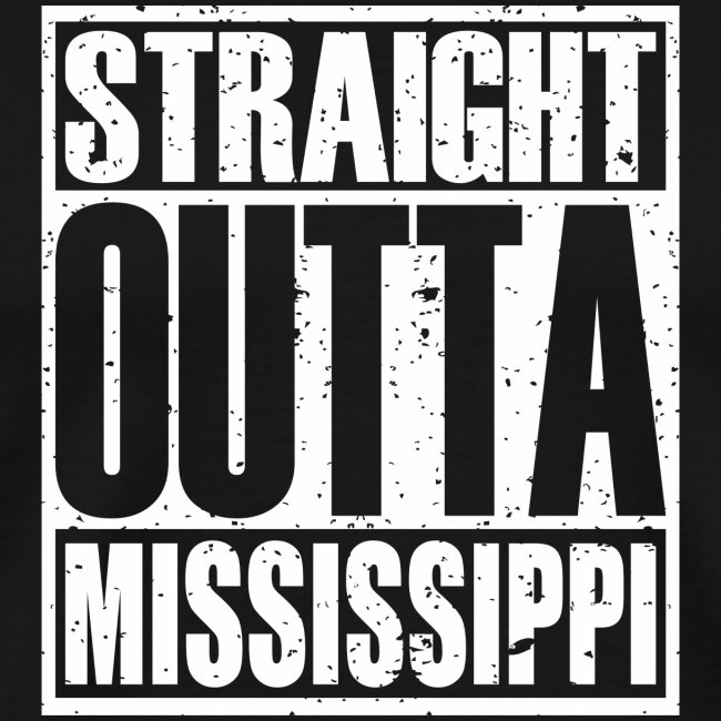 Straight Outta Mississippi