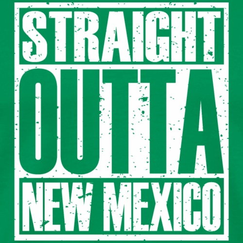Straight Outta New Mexico - Men's Premium T-Shirt